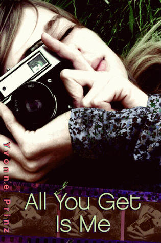 All You Get is Me, by Yvonne Prinz.